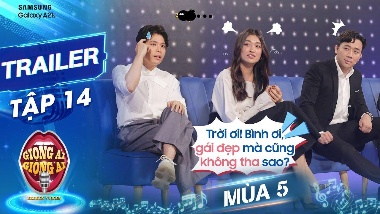 Giọng ải giọng ai 5|Trailer tập 14: A Xìn hú vía khi Trịnh Thăng Bình