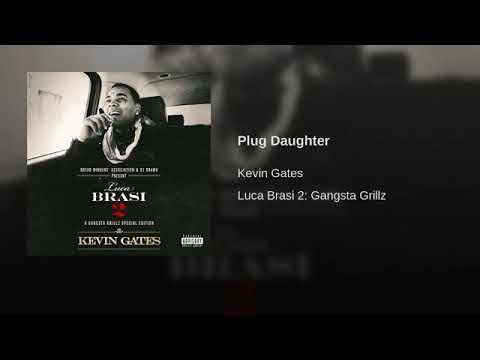 Kevin Gates – Plug Daughter
