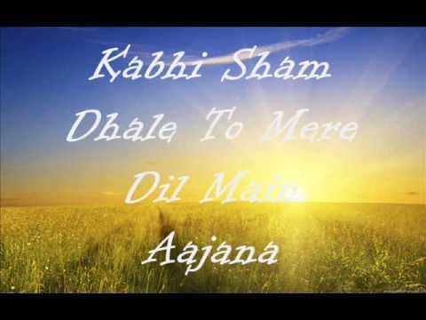 Kabhi Sham Dhale To Mere Dil Main Aajana By Sonu...