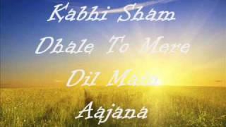 Kabhi Sham Dhale To Mere Dil Main Aajana By Sonu Nigam