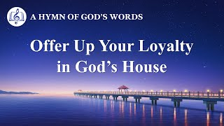 "2020 Christian Devotional Song | ""Offer Up Your Loyalty in God's House"""