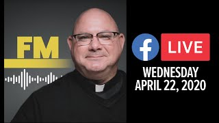 FM Facbook Live | April 22, 2020