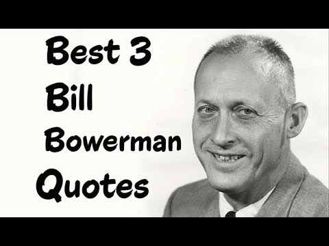 Best 3 Bill Bowerman Quotes -The American track & field coach & co-founder