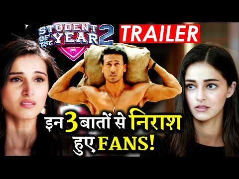 Fans Are Highly DISAPPOINTED With These 3 Things in STUDENT OF THE YEAR 2 Trailer!