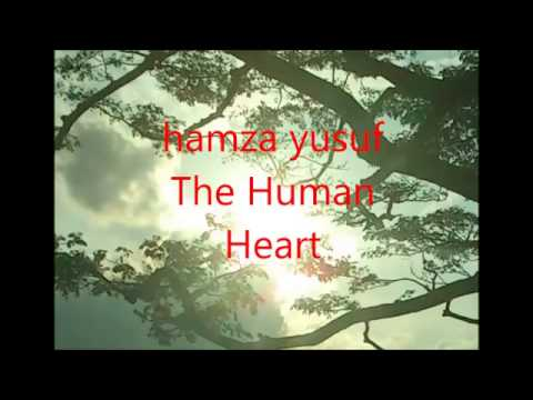The Human Heart by Hamza Yusuf