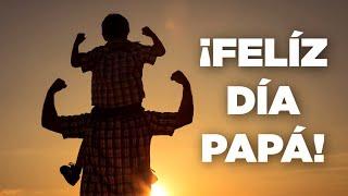 HERMOSA REFLEXIÓN PARA EL DÍA DEL PADRE  - Reflexiones Feliz Día de los Padres 2017