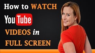 How to Watch YouTube Videos in Full Screen Mode http://www.a2ztube....