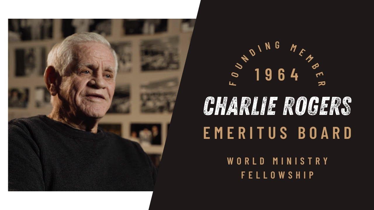 Legacy of Faith | Charlie Rogers | World Ministry Fellowship