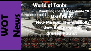 Video Ramblings of a Fool Episode 20: More Bans;  New Mission; Thunderbolt stats and more download MP3, 3GP, MP4, WEBM, AVI, FLV Desember 2017