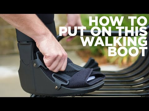 How To Put On A Medical Walking Boot For Sprained Ankle Or Broken Foot