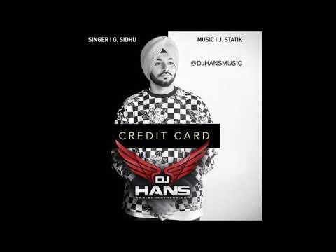 G.Sidhu || Credit Card || Dj Hans || Remix || Must Listen