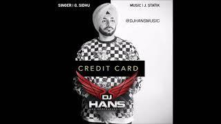 G.Sidhu    Credit Card    Dj Hans    Remix    Must Listen