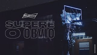 SUPERE O ÓBVIO | Budweiser: the official beer of NBA