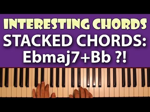 Interesting Chords Corner: Stacked Chords Voicings - Ebmaj7 + Bb?!