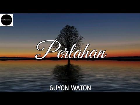 Perlahan - GuyonWaton ( UnOfficial Lirik )