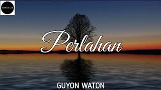 Cover images Perlahan - GuyonWaton ( UnOfficial Lirik )