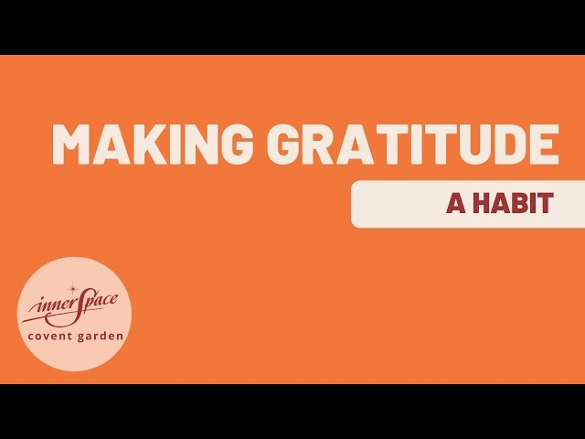 Making Gratitude a Habit | Seminar