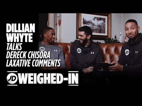 Dillian Whyte Reacts To Dereck Chisora Laxatives Analogy Exclusive - JD Weighed-In