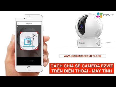Hướng Dẫn Cài Đặt Camera Ezviz ✅ Cách Chia Sẻ Camera Ezviz Trên Điện Thoại + Máy Tính