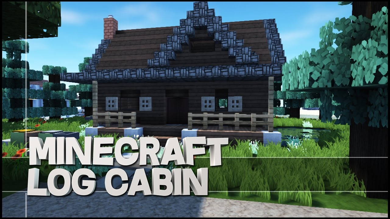 Minecraft How To Build A Log Cabin