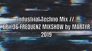 FREQUENZ MIXSHOW 36 with DJ NEKROTIQUE // Industrial Techno Mix // NEW MUSIC 2019