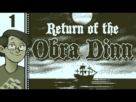Let's Play Return of the Obra Dinn Part 1 - From the Creator of Papers, Please!