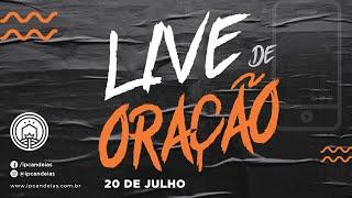 Live de Oração | 20 de julho de 2020 - 18h