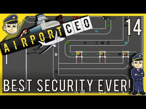 Airport CEO - Best Security Ever! - Ep. 14 - Let's Play Airp