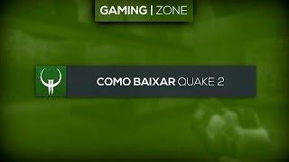 Como Baixar Quake 2|Windows 2000,Xp,Vista e 7
