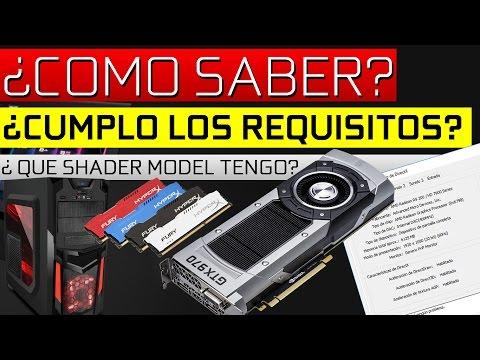 ¿ Cumplimos los Requisitos Mínimos de un Juego de PC? ¿Que SHADER MODEL TENGO?
