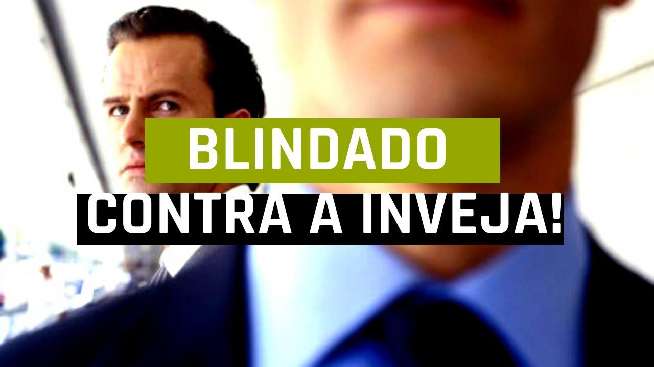 ESTEJA BLINDADO CONTRA AS INVEJAS