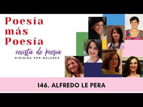 146 POESÍA MÁS POESÍA: ALFREDO LE PERA