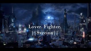 SVRCINA - Lover. Fighter.