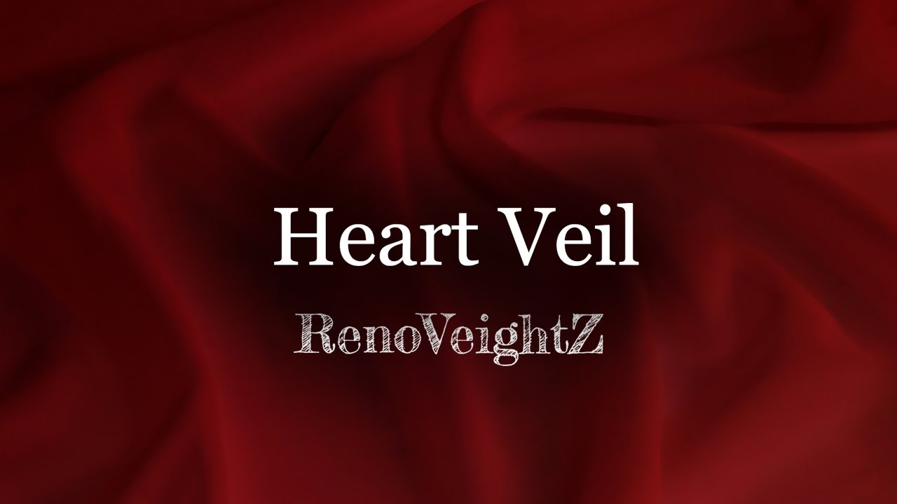 RenoVeightZ / Heart Veil【オリジナル】歌詞つき - YouTube