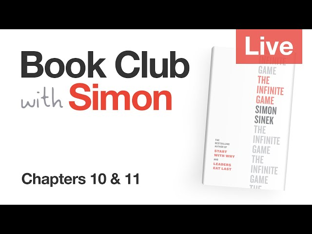 The Infinite Game: Chapters 10 & 11 | Book Club with Simon