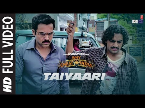 Full Video : TAIYAARI  | WHY CHEAT INDIA | Emraan Hashmi |  Shreya Dhanwanthary