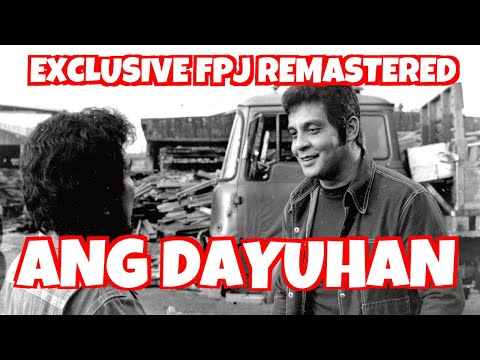 ANG DAYUHAN - FULL MOVIE - FPJ COLLECTION - SPECIAL TAGALOVE REMASTERED
