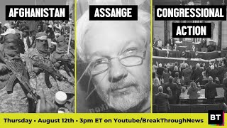 Afghanistan, Assange & Bills in Congress: What's Really Going On? PLUS: New Climate Report