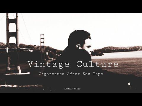 Vintage Culture - Cigarettes After Sex Tape