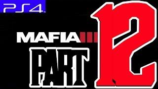 Mafia 3 Gameplay Walkthrough Part 12 PS4 The Frist Sit Down 1080pHD