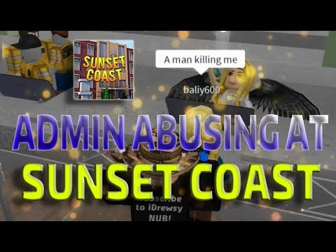 ADMIN ABUSING AT SUNSET COAST HOTEL AND RESORT! *GOT SUSPENDED* - ROBLOX TROLLING