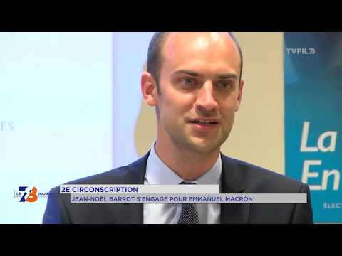 2e circonscription : Jean-Noël Barrot s'engage pour Emmanuel Macron