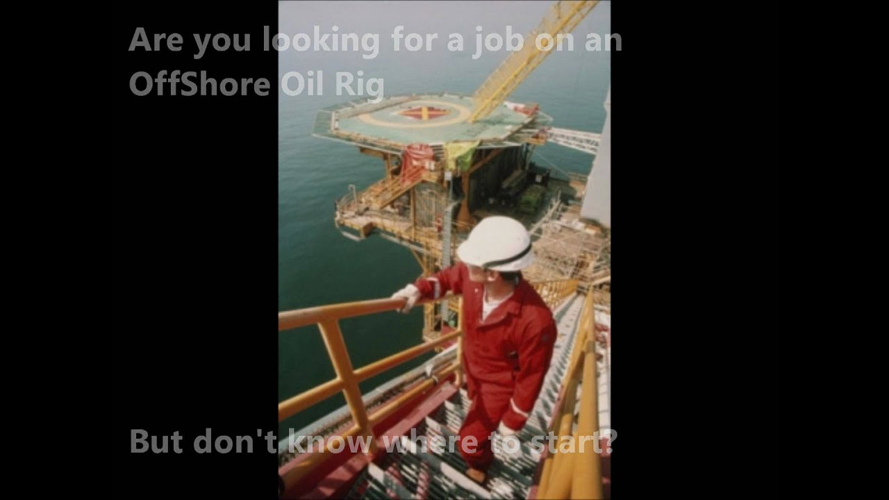 oil rig jobs no experience required youtube