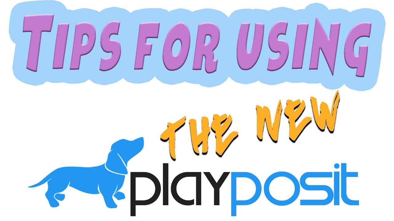 Tips for the New Playposit