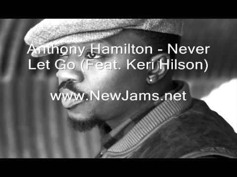 Anthony Hamilton - Never Let Go (Feat. Keri Hilson) New Song 2011