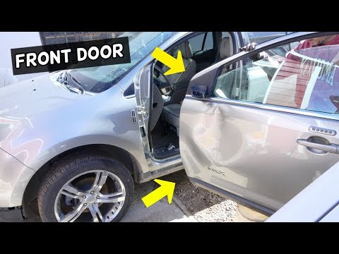 HOW TO REMOVE AND REPLACE FRONT DOOR LINCOLN MKX FORD EDGE