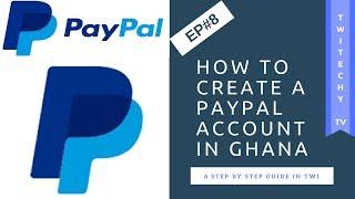 كيفية إنشاء حساب باي بال في غانا - حساب تم إنشاؤه ، تتمتع باي بال - Ep#8