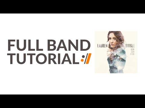 Come Alive (Dry Bones) - Lauren Daigle // Full Band Tutorial