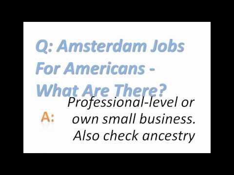Amsterdam Jobs For Americans - What Are There?
