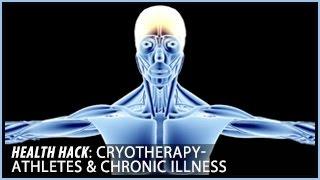 Cryotherapy | Athletes & Chronic Illness: Health Hacks- Thomas DeLauer